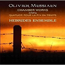 Messiaen : Chamber works including Quatuor pour la fin du temps