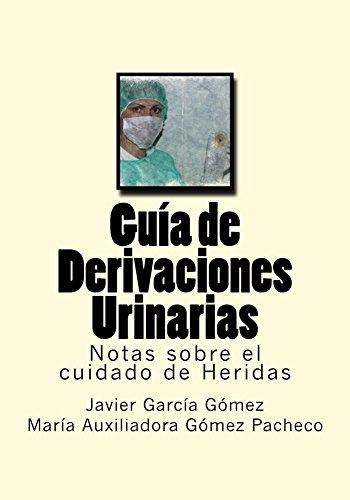 Guia de Derivaciones Urinarias (Notas sobre el cuidado de Heridas nº 10) por Javier Garcia Gomez