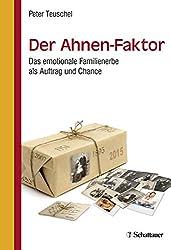 Der Ahnen-Faktor: Das emotionale Familienerbe als Auftrag und Chance