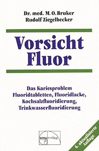 vorsicht-fluor-das-kariesproblem-fluoridtabletten-fluoridlacke-kochsalzfluoridierung-trinkwasserfluo