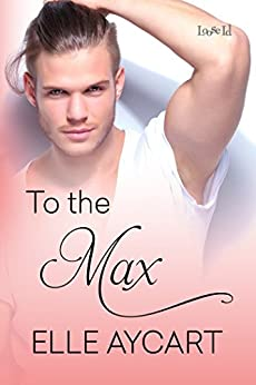 To the Max (Bowen Boys Book 3) by [Aycart, Elle]