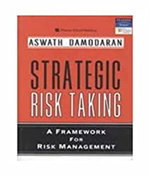 strategic risk taking Find great deals for strategic risk taking : a framework for risk management by aswath damodaran (2007, paperback) shop with confidence on ebay.