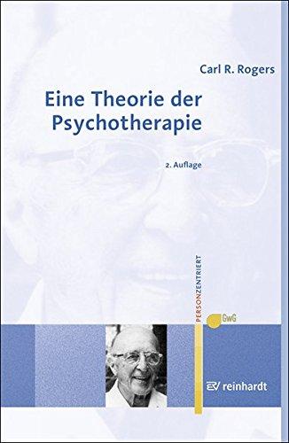 Eine Theorie der Psychotherapie, der Persönlichkeit und der zwischenmenschlichen Beziehungen (Personzentrierte Beratung & Therapie, Band 8)