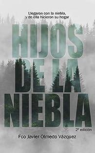 Hijos de la Niebla par  Francisco Javier Olmedo Vázquez