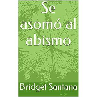 Se asomó al abismo (Spanish Edition)