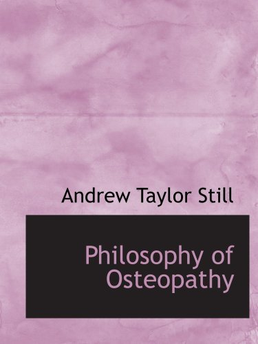 Philosophy of Osteopathy by Still, Andrew Taylor (2009) Paperback