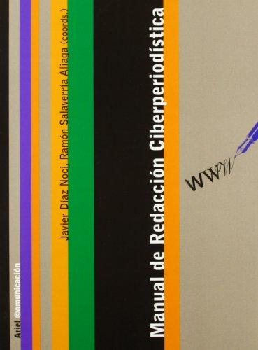 Manual de Redacción Ciberperiodística (Ariel Comunicacion) por Javier Díaz