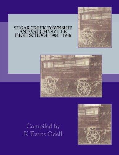 Sugar Creek Township and Vaughnsville High School 1904 - 1936 by K Evans Odell (2014-03-18) par K Evans Odell