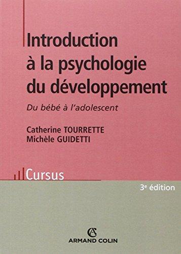 Introduction à la psychologie du développement - 3e éd. - Du bébé à l'adolescent