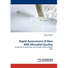 Rapid Assessment of Raw Milk Microbial Quality: using light sensing probe and through routine analysis data