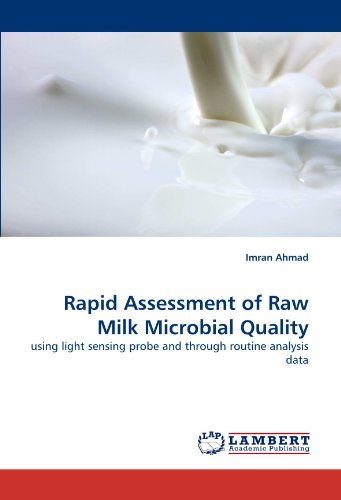 Rapid Assessment of Raw Milk Microbial Quality: using light sensing probe and through routine analysis data -