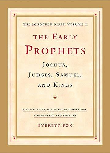 The Early Prophets: Joshua, Judges, Samuel, and Kings: The Schocken Bible, Volume II (2014-11-04)