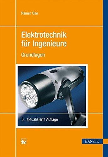 Elektrotechnik für Ingenieure: Grundlagen