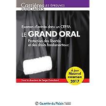 Le grand oral 2017 - Examen d'entrée dans un CRFPA