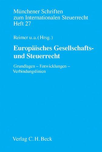 Europäisches Gesellschafts- und Steuerrecht: Grundlagen, Entwicklungen, Verbindungslinien
