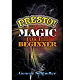 (PRESTO! MAGIC FOR THE BEGINNER) BY Schindler, George(Author)Paperback May-2010