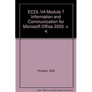 ECDL V4 Module 7 Information and Communication for Microsoft Office 2003: v. 4