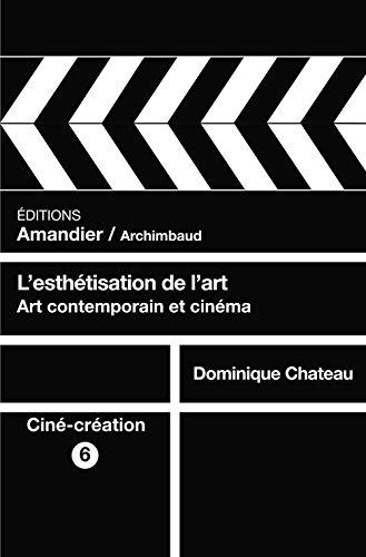 L'esthétisation de l'art : Art contemporain et cinéma