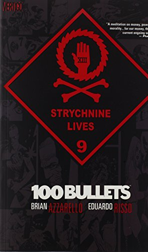 100 Bullets Vol. 9: Strychnine Lives - Bullets-graphic Novel 100
