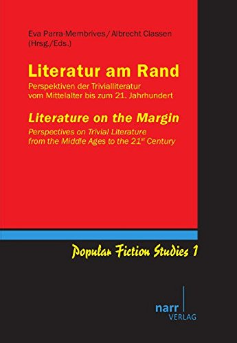 Literatur am Rand / Literature on the Margin: Perspektiven der Trivialliteratur vom Mittelalter bis zum 21. Jahrhundert / Perspectives of Trivial Literature from the Middle Ages to the 21st Century