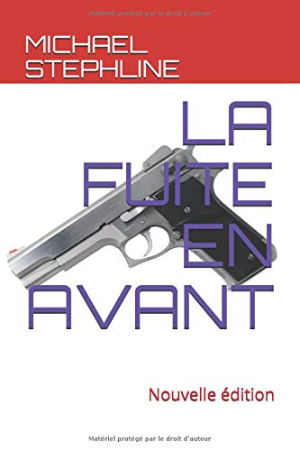 LA FUITE EN AVANT: Nouvelle édition par M. MICHAEL STEPHLINE