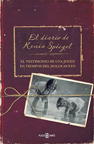 El diario de Renia Spiegel: El testimonio de una joven en tiempos del Holocausto de [Spiegel, Renia]