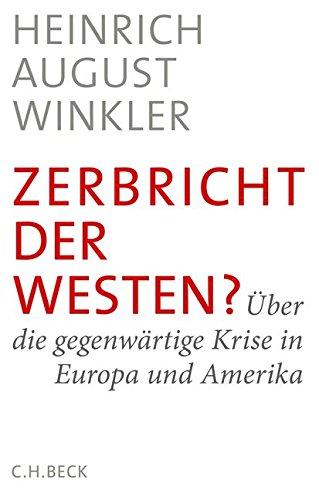 Preisvergleich Produktbild Zerbricht der Westen: Über die gegenwärtige Krise in Europa und Amerika