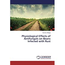 Physiological Effects of Antifungals on Beans Infected with Rust