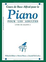 Cours de Base Alfred Pour le Piano: Pour Les Adultes, Livre De Lecons 2
