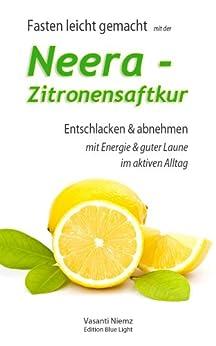 fasten-leicht-gemacht-mit-der-neera-zitronensaftkur-entschlacken-und-abnehmen-mit-energie-und-guter-laune-im-aktiven-alltag