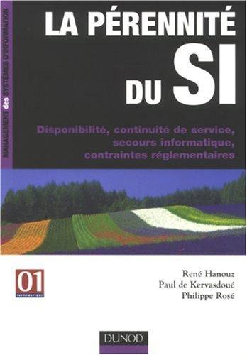 La pérennité du SI : Disponibilité, continuité de service, secours informatique, contraintes réglementaires