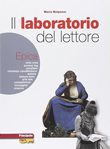 Il laboratorio del lettore. Epica. Con e-book. Con espansione online. LibroLIM. Per le Scuole superiori