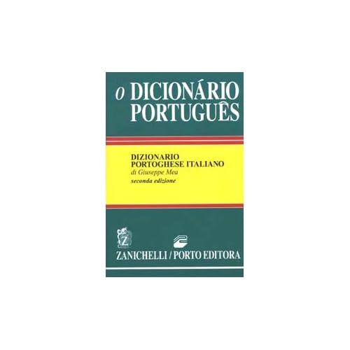 O Dicionário Portugues. Dizionario Portoghese-Italiano, Italiano-Portoghese