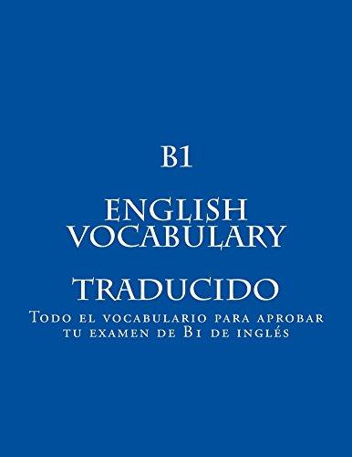 B1 ENGLISH VOCABULARY Traducido: Todo el vocabulario para aprobar tu examen de B1 de inglés por Irene Nzesya