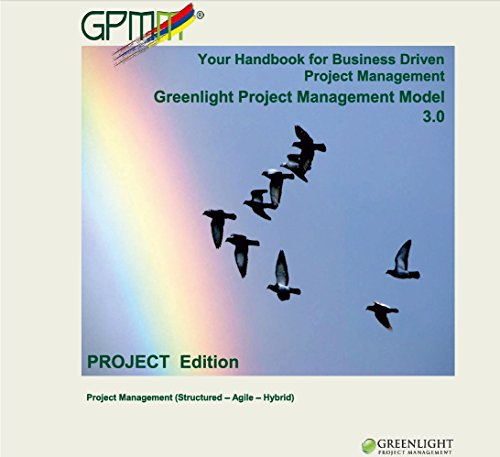 GPMM 3.0 - Project Edition: Your Project Management Handbook - Greenlight Project Management Model 3.0 (English Edition)