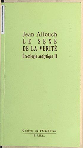 Livres gratuits en ligne Érotologie analytique (2) : Le Sexe de la vérité pdf
