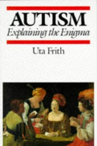 Autism: Explaining the Enigma by Frith, Uta (1990) Paperback