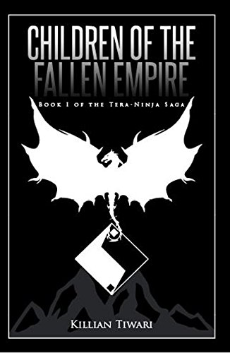Children of the Fallen Empire: Book I of the Tera-Ninja Saga ...