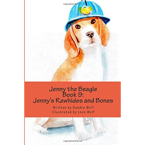 Jenny the Beagle - Book 9: Jenny's Rawhides and Bones: Volume 9