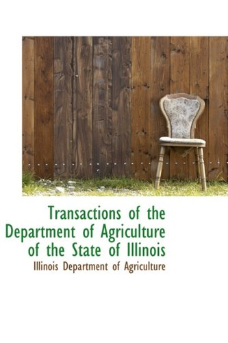 Transactions of the Department of Agriculture of the State of Illinois