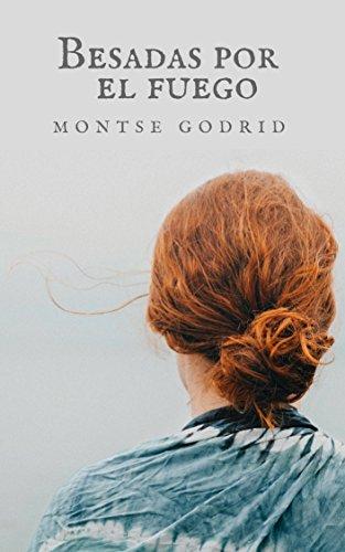 Besadas por el fuego por Montse Godrid