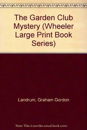 The Garden Club Mystery (Wheeler Large Print Book Series) by Graham G. Landrum (1999-04-06)