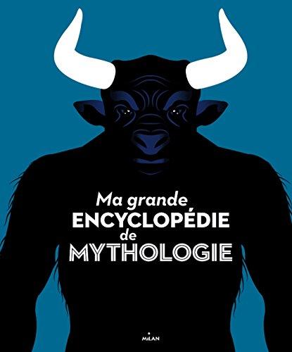 Ma grande encyclopédie de mythologie por Milan