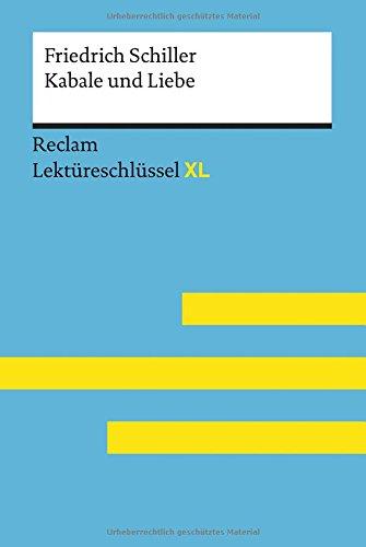 Kabale und Liebe von Friedrich Schiller: Lektüreschlüssel mit Inhaltsangabe, Interpretation,...