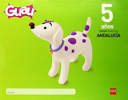 Guau. 5 años, 3 trimestre. Andalucía - 9788467561777