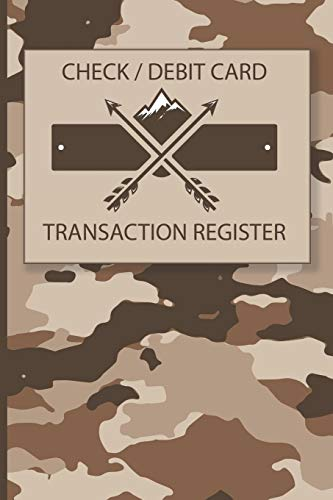 Check Debit Card Transaction Register: Camouflage Cover Ledger for the Outdoors Person, Hiker, Hunter, Fisherman, Camper. Tracks checks or debit card ... automatic payments or withdrawals, notes. (Eine Person Camper)