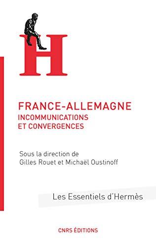 France-Allemagne - Incommunications et convergences par  Gilles Rouet, Michael Oustinoff