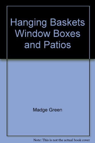 Self-watering Window Box (Practical Hanging Baskets, Window Boxes and Patios (Leisure know how series))