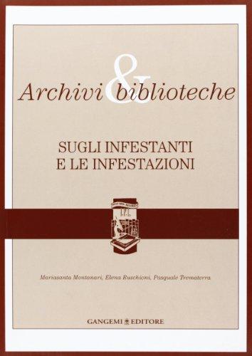 Archivi & biblioteche. Sugli infestanti e le infestazioni. Quaderni: 3 (Arti visive, architettura e urbanistica)