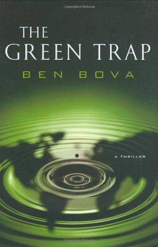The Green Trap by Ben Bova (2006-11-14)